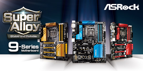 ASRock 9 Series Super Alloy Motherboards Are Your Best Choices