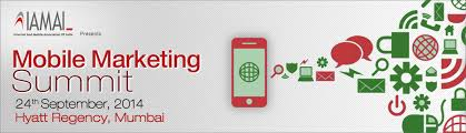 24th Sep 2014 Mobile Marketing Summit in Mumbai